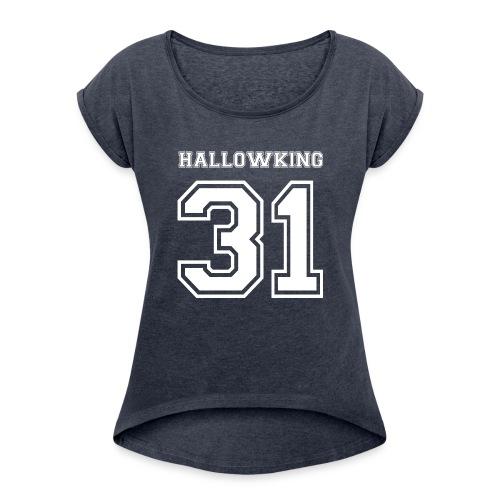 Halloween Hallowking - Women's Roll Cuff T-Shirt