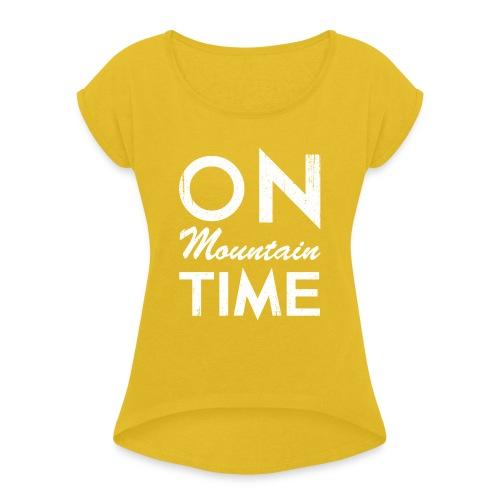 On Mountain Time - Women's Roll Cuff T-Shirt