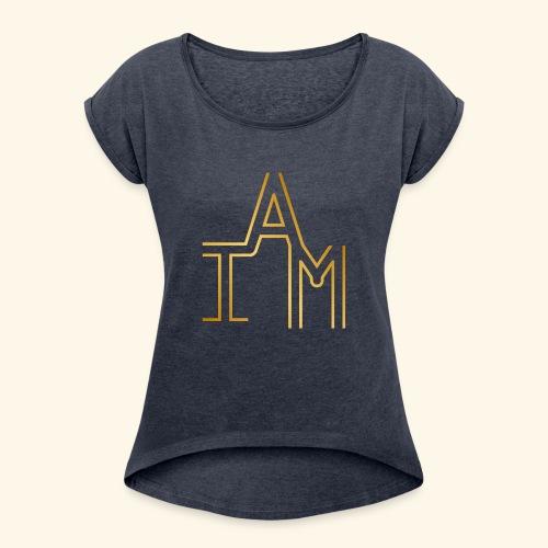 I AM #2 - Women's Roll Cuff T-Shirt