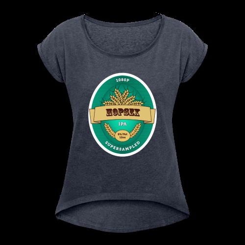 1080p Supersampled HOPSEX - Women's Roll Cuff T-Shirt