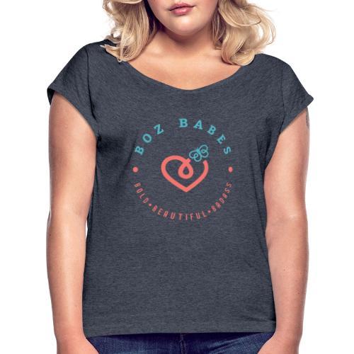 BozBabes - Women's Roll Cuff T-Shirt
