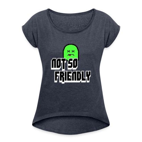not_so_friendly_logo - Women's Roll Cuff T-Shirt