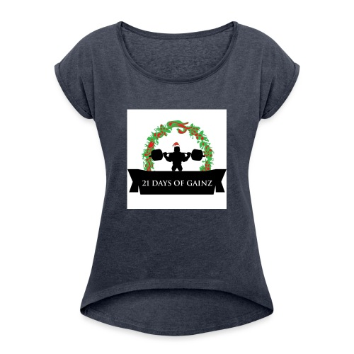 21 Days of Gains - Women's Roll Cuff T-Shirt