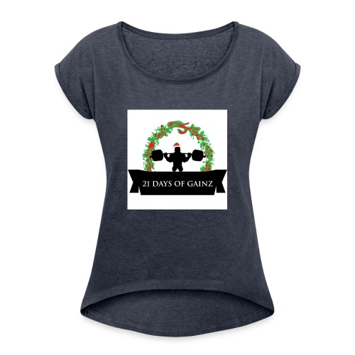 21 Days of Gains - Women's Roll Cuff T-Shirt