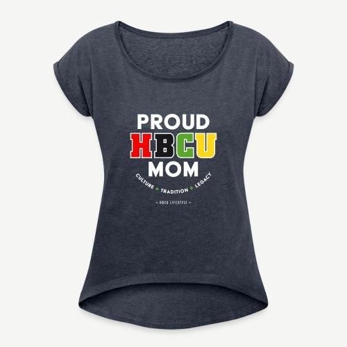 Proud HBCU Mom RGB - Women's Roll Cuff T-Shirt