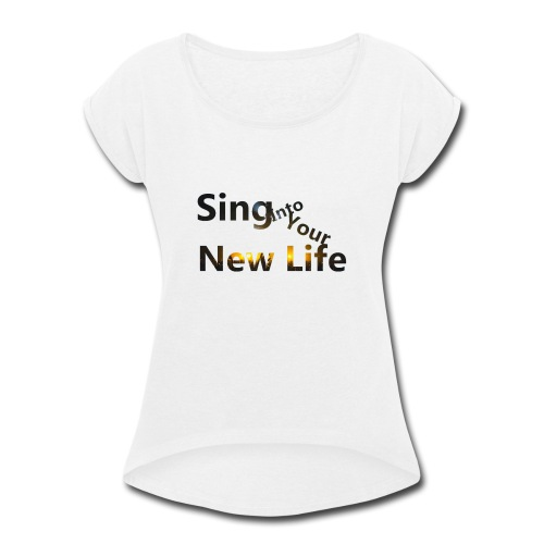 Sing in Brown - Women's Roll Cuff T-Shirt