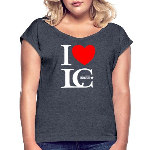 I Heart LCDance - Women's Roll Cuff T-Shirt