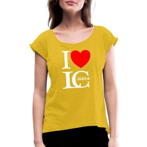 I Heart LCDance - Women's Roll Cuff T-Shirt