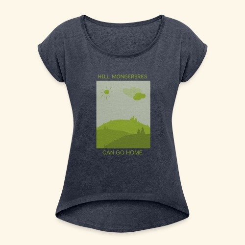 Hill mongereres - Women's Roll Cuff T-Shirt