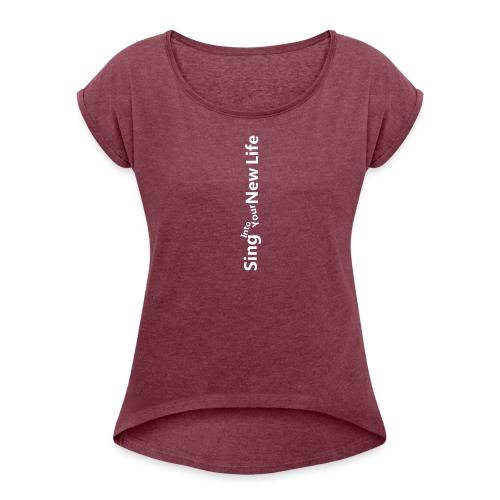 Sing Sharp - Women's Roll Cuff T-Shirt