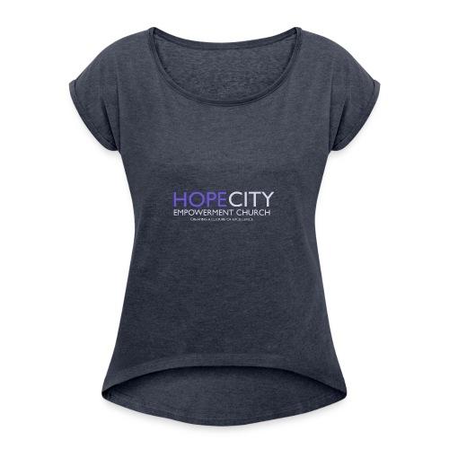 Hope City Empowerment Church - Women's Roll Cuff T-Shirt