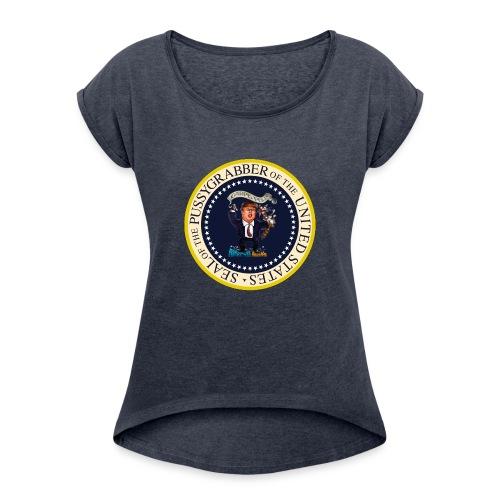 POTUS_Grabber - Women's Roll Cuff T-Shirt