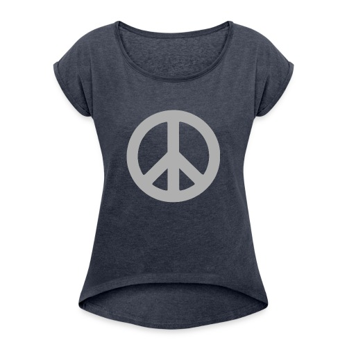 Peace - Women's Roll Cuff T-Shirt
