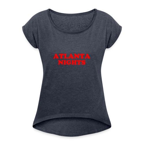 ATL NIGHTS - Women's Roll Cuff T-Shirt