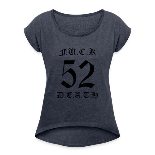 F DEATH - Women's Roll Cuff T-Shirt