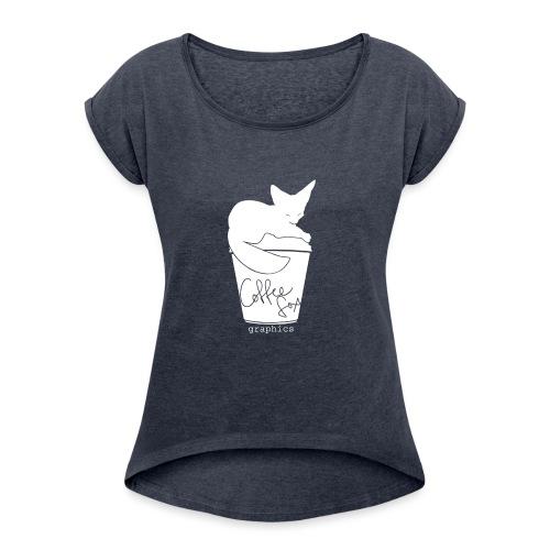 coffeefoxxii - Women's Roll Cuff T-Shirt