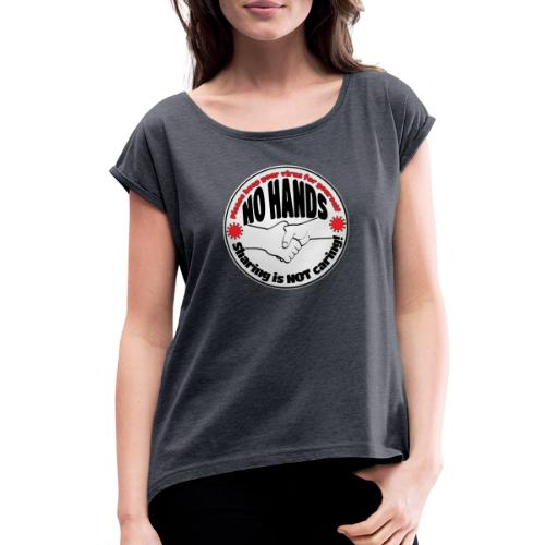 Virus - Sharing is NOT caring! - Women's Roll Cuff T-Shirt