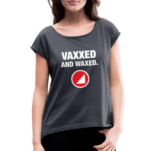 VAXXED - Women's Roll Cuff T-Shirt