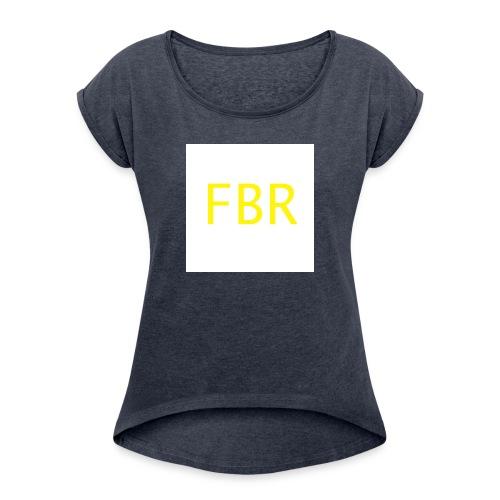 fbr1 - Women's Roll Cuff T-Shirt