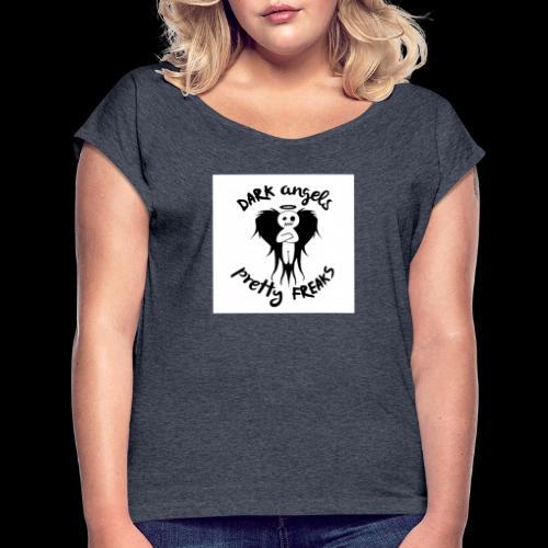Dark Angels & Pretty Freaks - Women's Roll Cuff T-Shirt