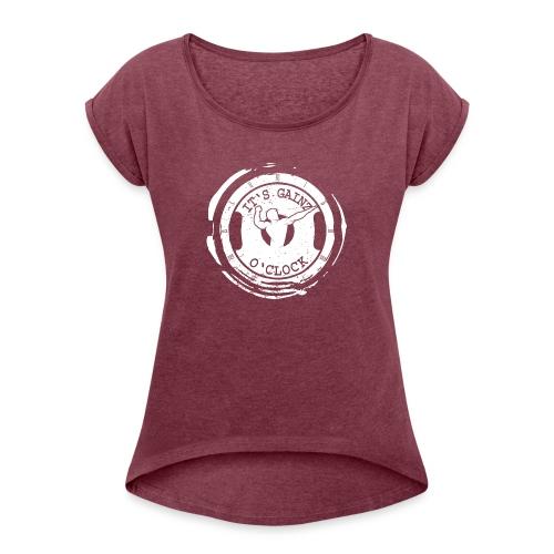 It's Gainz O'Clock - Women's Roll Cuff T-Shirt