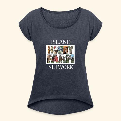 Island Hobby Farm White Logo - Women's Roll Cuff T-Shirt