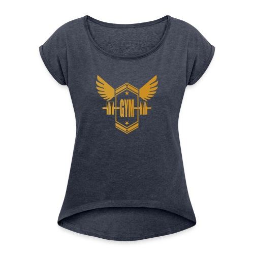 Logo GYM - Women's Roll Cuff T-Shirt