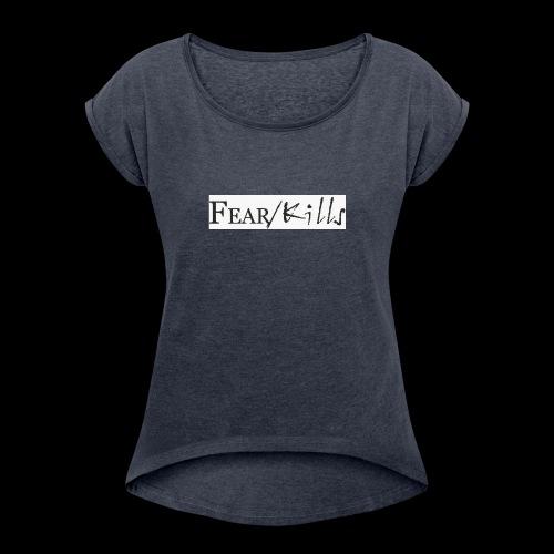 Fear/Kills 1 - Women's Roll Cuff T-Shirt