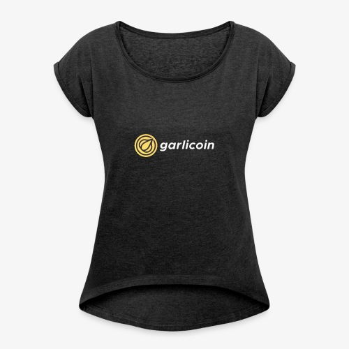 Garlicoin - Women's Roll Cuff T-Shirt
