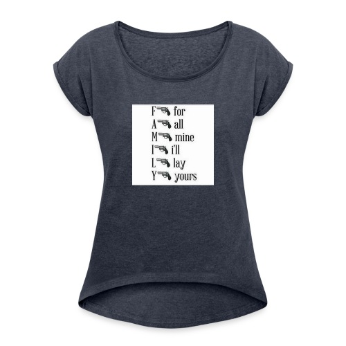Family is important - Women's Roll Cuff T-Shirt
