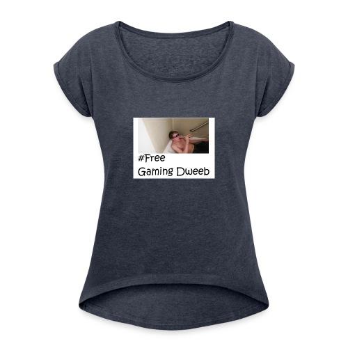 #FreeGamingDweeb - Women's Roll Cuff T-Shirt