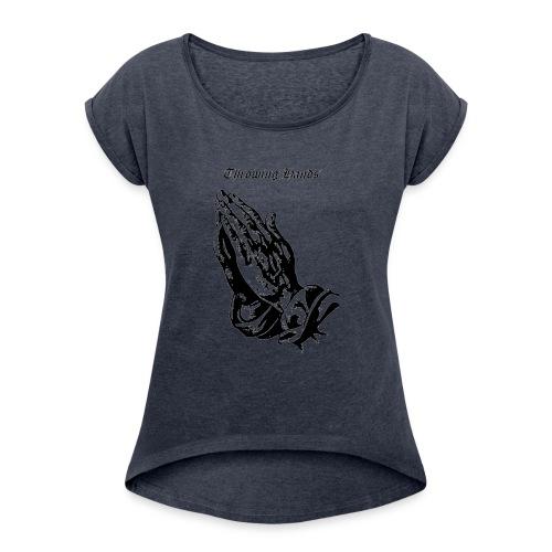 throwinghands - Women's Roll Cuff T-Shirt