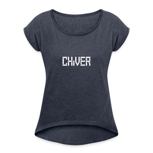C(S)HiVER White logo - Women's Roll Cuff T-Shirt