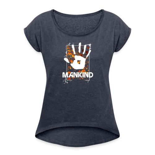 Mankind splatter design hand - Women's Roll Cuff T-Shirt
