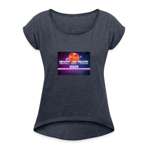 Desaloth - Women's Roll Cuff T-Shirt