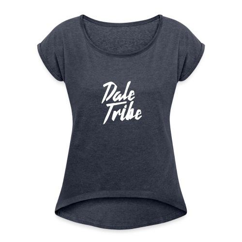 Dale Tribe Logo - Women's Roll Cuff T-Shirt