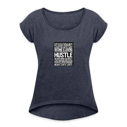 hustle - Women's Roll Cuff T-Shirt