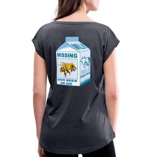 Missing Bees - Women's Roll Cuff T-Shirt