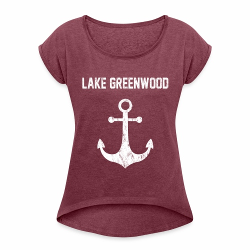 Lake Greenwood South Carolina Anchor Design - Women's Roll Cuff T-Shirt