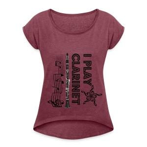 i play clarinet - Women's Roll Cuff T-Shirt