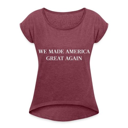 Trump 2016 - Women's Roll Cuff T-Shirt