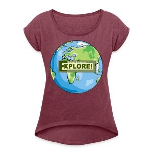 EXPLORE! Logo on the Earth - Women's Roll Cuff T-Shirt