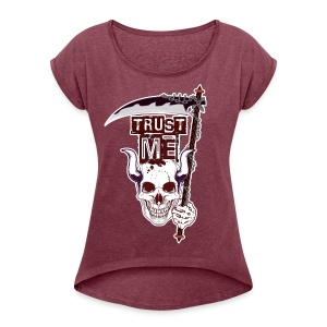 Trust Me - Funny Skull with Scythe and Chain - Women's Roll Cuff T-Shirt