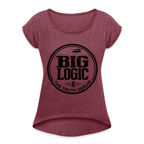 Big Logic & The Truth Serum - Women's Roll Cuff T-Shirt
