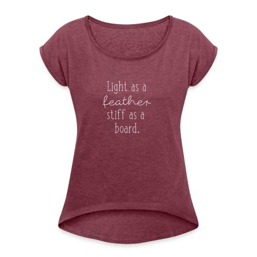 Light as a Feather - Women's Roll Cuff T-Shirt