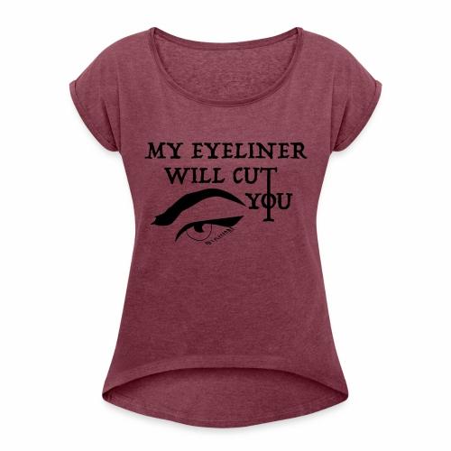 EYELINER - Women's Roll Cuff T-Shirt