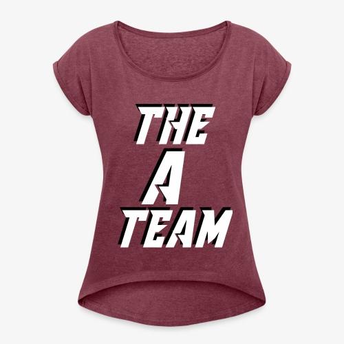 THE A TEAM - Women's Roll Cuff T-Shirt