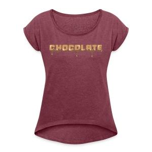 Chocolate Horizontal Font - Women's Roll Cuff T-Shirt