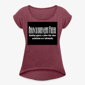 Neurodivergent Rebel - Black with White Text - Women's Roll Cuff T-Shirt