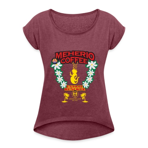 MEHERIO COFFEE - Women's Roll Cuff T-Shirt